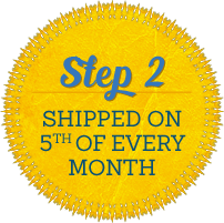Step 2 - Shipped on the 5th of Every Month