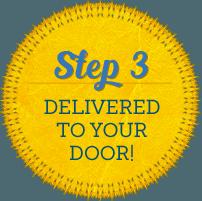 Step 3 - Delivered to your door